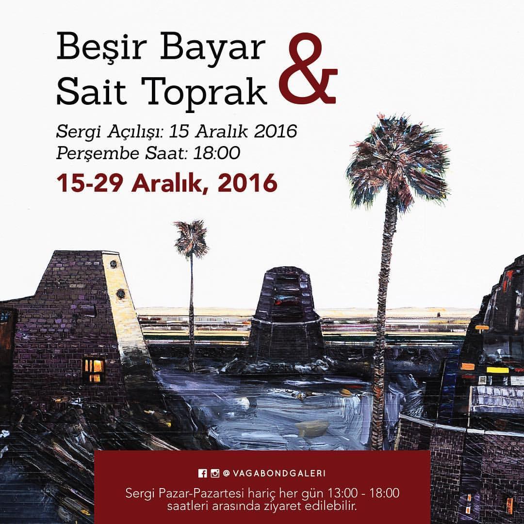 Beşir Bayar & Sait Toprak 15 - 29 Aralık